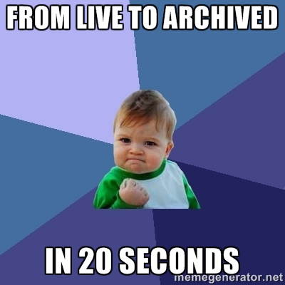 Live to Archived in 20 seconds